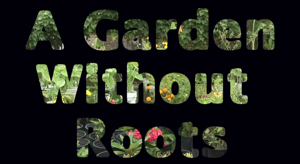 A Garden Without Roots